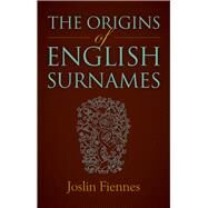 The Origins of English Surnames by Fiennes, Joslin, 9780719816529