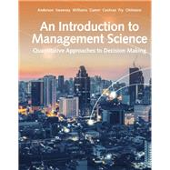 An Introduction to Management Science Quantitative Approach by Anderson, David R.; Sweeney, Dennis J.; Williams, Thomas A.; Camm, Jeffrey D.; Cochran, James J., 9781337406529