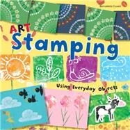 Art Stamping Using Everyday Objects by Cuxart, Bernadette, 9781438006529