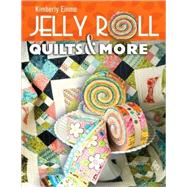Jelly Roll Quilts and More by Einmo, Kimberly, 9781574326529