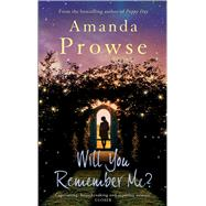Will You Remember Me? by Prowse, Amanda, 9781781856529
