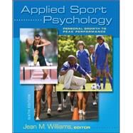 Applied Sport Psychology : Personal Growth to Peak Performance by Williams, Jean, 9780073376530