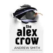 The Alex Crow by Smith, Andrew, 9780525426530