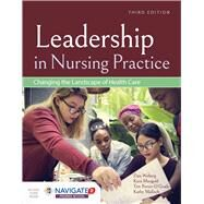 Leadership in Nursing Practice Changing the Landscape of Health Care by Weberg, Daniel; Mangold, Kara; Porter-O'Grady, Tim; Malloch, Kathy, 9781284146530