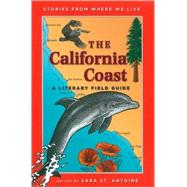 The California Coast A Literary Field Guide by St. Antoine, Sara, 9781571316530