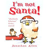 I'm Not Santa! by Allen, Jonathan, 9781910126530