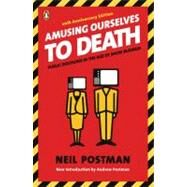 Amusing Ourselves to Death by Postman, Neil, 9780143036531