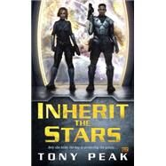 Inherit the Stars by Peak, Tony, 9780451476531