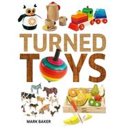 Turned Toys by Baker, Mark, 9781631866531