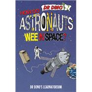 How Do Astronauts Wee in Space? by Mitchell, Chris, 9781784186531