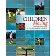 Children Moving:A Reflective Approach to Teaching Physical Education with Movement Analysis Wheel by Graham, George; Holt/Hale, Shirley Ann; Parker, Melissa, 9780077626532