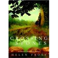Crossing Stones by Frost, Helen, 9780374316532