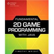 Fundamental 2D Game Programming with Java by Wright, Timothy M., 9781305076532