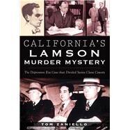 California's Lamson Murder Mystery by Zaniello, Tom, 9781467136532