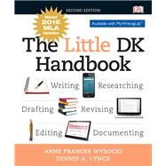 The Little DK Handbook, MLA Update Edition by Wysocki, Anne Frances; Lynch, Dennis A., 9780134586533