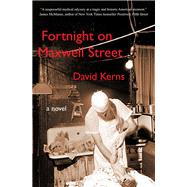 Fortnight on Maxwell Street by Kerns, David, 9780996676533