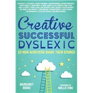 Creative, Successful, Dyslexic by Rooke, Margaret; King, Mollie, 9781849056533