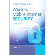 Wireless Mobile Internet Security by Rhee, Man Young, 9781118496534