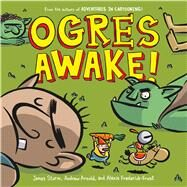Ogres Awake! by Sturm, James; Frederick-Frost, Alexis; Arnold, Andrew, 9781596436534