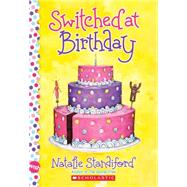 Switched at Birthday: A Wish Novel by Standiford, Natalie, 9780545346535