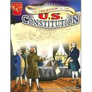 The Creation of the U.s. Constitution by Burgan, Michael, 9780736896535