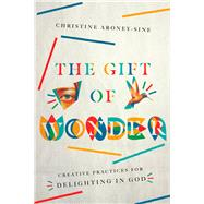 The Gift of Wonder by Aroney-Sine, Christine, 9780830846535