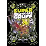 Super Billy Goats Gruff: A Graphic Novel by Tulien, Sean; Cano, Fernando, 9781434296535