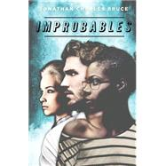 Improbables by Bruce, Jonathan Charles, 9781513706535