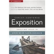 Exalting Jesus in Jonah, Micah, Nahum, Habakkuk by Redmond, Eric; Curtis, William; Fentress, Ken; Platt, David; Akin, Dr. Daniel L.; Merida, Tony, 9780805496536