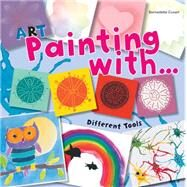 Art Painting With Different Tools by Cuxart, Bernadette, 9781438006536