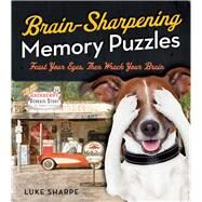 Brain-Sharpening Memory Puzzles Test Your Recall with 80 Photo Games by Sharpe, Luke, 9781454916536