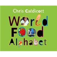 World Food Alphabet by Caldicott, Chris, 9781847806536