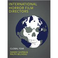 International Horror Film Directors by Shipka, Danny; Beliveau, Ralph, 9781783206537