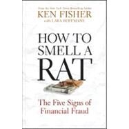How to Smell a Rat : The Five Signs of Financial Fraud by Fisher, Kenneth L.; Hoffmans, Lara, 9780470526538
