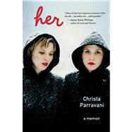Her A Memoir by Parravani, Christa, 9780805096538