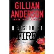 A Vision of Fire by Anderson, Gillian; Rovin, Jeff, 9781476776538