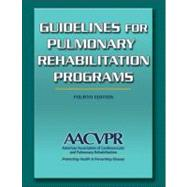 Guidelines for Pulmonary Rehabilitation Programs-4th Edition by AACVPR, 9780736096539