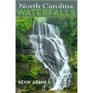 North Carolina Waterfalls by Adams, Kevin, 9780895876539
