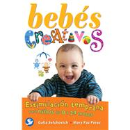 Bebés creativos by Sefchovich, Galia; Pérez, Mary Paz, 9786079346539