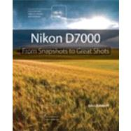 Nikon D7000 From Snapshots to Great Shots by Batdorff, John, 9780321766540