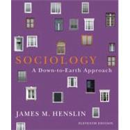 Sociology : A Down-to-Earth Approach by Henslin, James M., 9780205096541