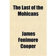 The Last of the Mohicans by Cooper, James Fenimore, 9781153806541