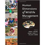 Human Dimensions of Wildlife Management by Decker, Daniel J.; Riley, Shawn J.; Siemer, William F., 9781421406541