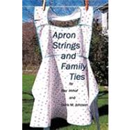 Apron Strings and Family Ties by Imhof, Ray; Johnson, Doris, 9781426906541