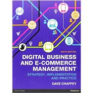 Digital Business and E-Commerce Management, 6/e by CHAFFEY, 9780273786542
