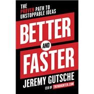 Better and Faster by Gutsche, Jeremy, 9780385346542
