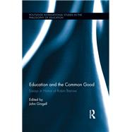 Education and the Common Good: Essays in Honor of Robin Barrow by Gingell; John, 9781138286542