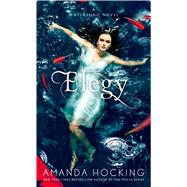 Elegy by Hocking, Amanda, 9781250056542