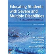 Educating Students With Severe and Multiple Disabilities by Orelove, Fred P., Ph.D.; Sobsey, Dick; Gilles, Donna L.; Turnbull, Ann; Turnbull, H. Rutherford, 9781598576542