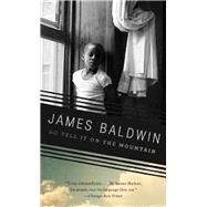 Go Tell It on the Mountain by BALDWIN, JAMES, 9780345806543